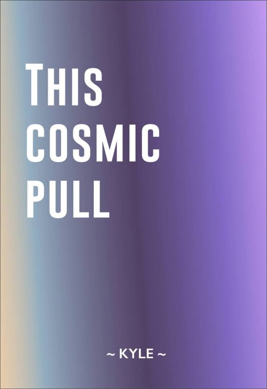This Cosmic Pull (2015)